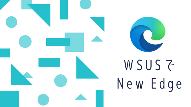 WSUS向けに新しいMicrosoft Edge KB4584642がリリース
